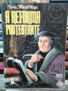 a-reforma-protestante-luiz-maria-veiga-17645-MLB20140963350_082014-F
